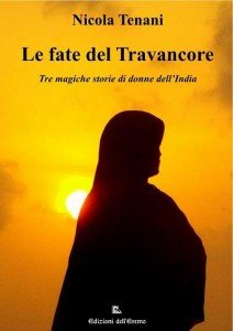 Le fate del Travancore. Tre magiche storie di donne dell'India