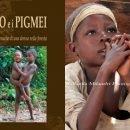 """""""Io e i Pigmei. Cronache di una donna nella foresta"""" (Camerun) Intervista a Raffaella Milandri"""
