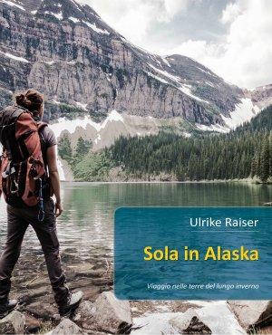 Sola in Alaska - Ulrike Raiser